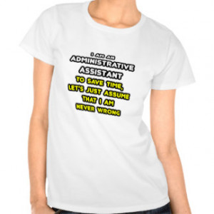 Funny Administrative Assistant T-Shirts T-shirt