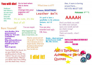 Ashs Retarded Adventure Quotes by Purpal32