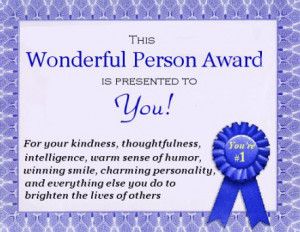you were awarded for all of the wonderful things that you do click ...