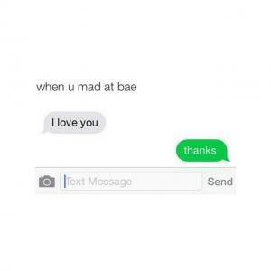 When BAE Mad at U Text