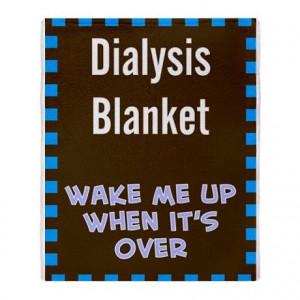 Dialysis Blanket 1 Throw Blanket on