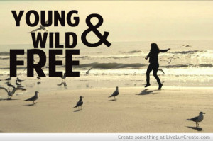 cute, girls, inspirational, love, pretty, quote, quotes, young wild ...