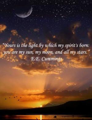 "... sun, my moon, and all my stars."" E.E. Cummings #sun #moon #stars #"