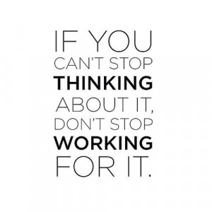 can't stop, won't stopWork, Fit, Stop Thinking, Life, Inspiration ...