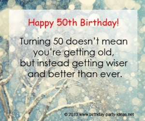 """50th birthday quotes: """"Turning 50 doesn't mean you're getting ..."""