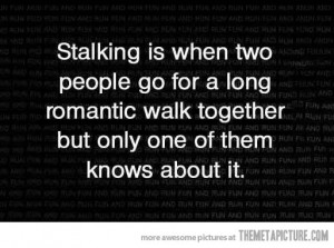 File:Funny-Stalking-definition-quote.jpg