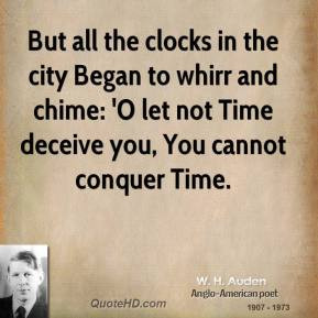 auden-quote-but-all-the-clocks-in-the-city-began-to-whirr-and-chim ...