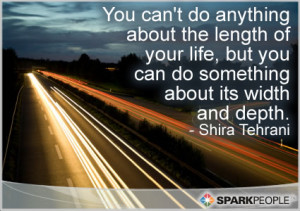 Motivational Quote - You can't do anything about the length of your ...