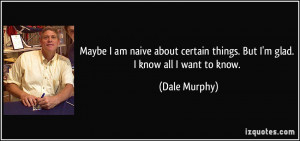 More Dale Murphy Quotes