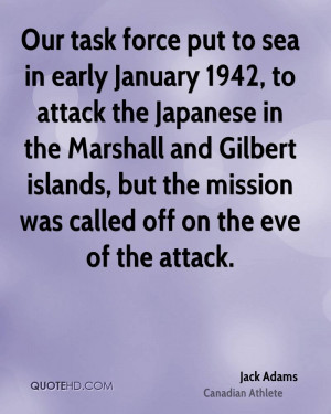 ... Gilbert islands, but the mission was called off on the eve of the