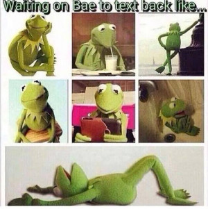 Waiting on Bae to text back like..