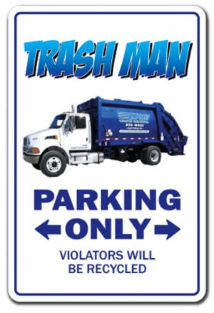 TRASH MAN Sign parking garbage trashman gift waste management can ...