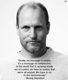 Woody Harrelson's message More