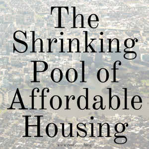 The Shrinking Pool of Affordable Housing