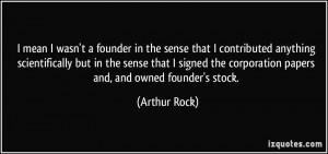 More Arthur Rock Quotes
