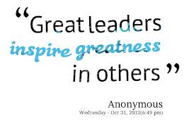 """Great Leaders Inspire Greatness In Others"""" ~ Leadership Quote"""