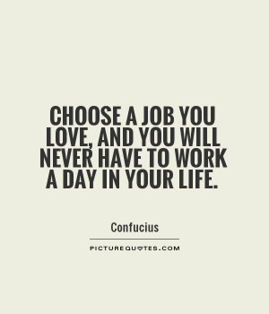 work a day in your life love job work life day meetville quotes