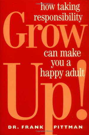 ... Up!: How Taking Responsibility Can Make You a Happy by Frank Pittman