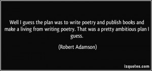 write poetry and publish books and make a living from writing poetry ...
