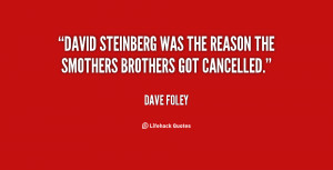 quote-Dave-Foley-david-steinberg-was-the-reason-the-smothers-85612.png