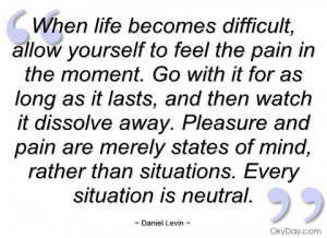 when life becomes difficult