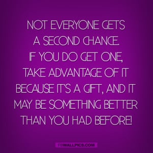 Not Everyone Gets A Second Chance Quote Picture