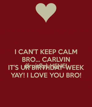 ... bro-carlvin-fruitfly-hehe-its-ur-birthday-week-yay-i-love-you-bro.png