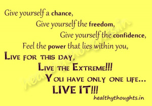 Give yourself a Chance, Give yourself the Freedom, Give yourself the ...