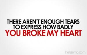 Broke My Heart Quotes, U.S. Broke My Heart Quotes, He Broke My Heart ...