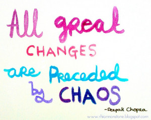 all great changes are preceded by chaos #quote #inspirational #change