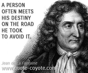 Destiny quotes - A person often meets his destiny on the road he took ...