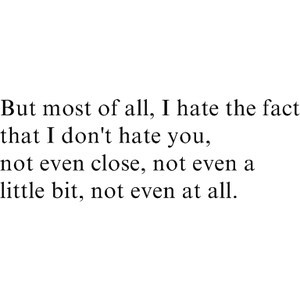 fact, hate, i love you, little, quote, quotes, saying, sayings ...