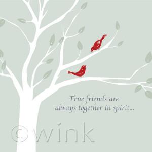 Friendship quote print: 'True friends are always together in spirit ...