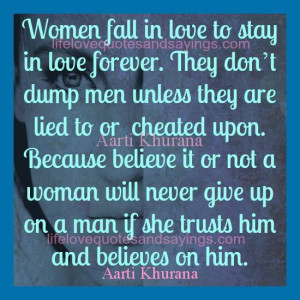 women fall in love to stay in love forever they don t dump men unless ...