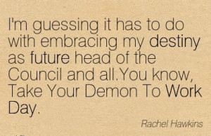 amazing-work-quote-by-rachle-hawkins-you-know-take-your-demon-to-work ...