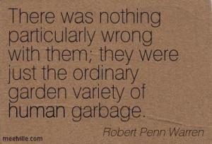 robert penn warren quotes   The Ordinary Garden Variety...