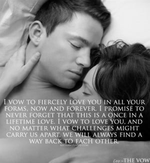 never forget that this is a once in a lifetime love. I vow to love you ...