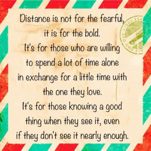 lovecookieskisses:Distance is not for the fearful, it is for the bold ...