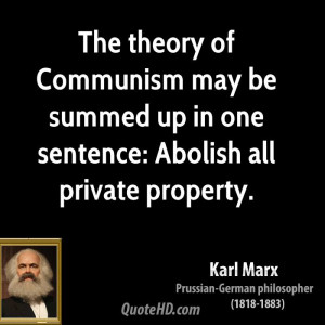 The theory of Communism may be summed up in one sentence: Abolish all ...