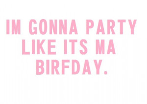 | its my birthday. song, quote, pink, awesome, :3, happy birthday ...