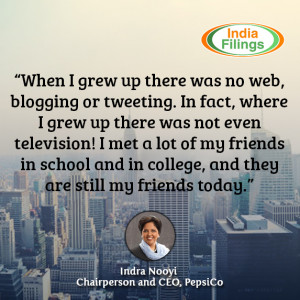 ... and in college, and they are still my friends today, Indra Nooyi Quote