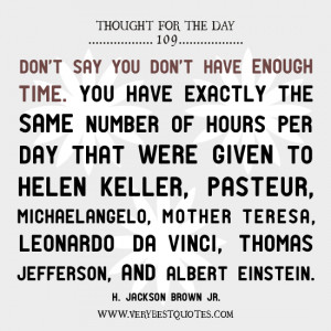 Don't say you don't have enough time. You have exactly the same ...