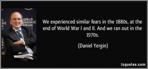 We experienced similar fears in the 1880s, at the end of World War I ...