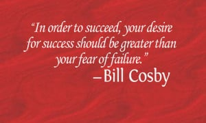 Inspirational Quote – Success amd Fear – Bill Cosby