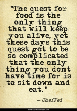 Famous chef quote...
