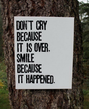 Inspirational Graduation Quote. Don't cry because it is over, smile ...