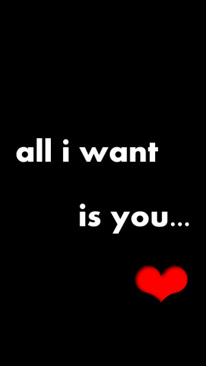 All I Want Is You Wallpaper