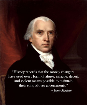 James Madison Quote about Bankers - To find more Famous Quote pictures ...