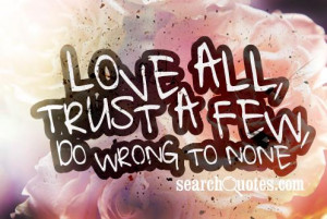 2pac Trust No One Quotes Love all, trust a few,