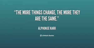 """The more things change, the more they are the same."""""""